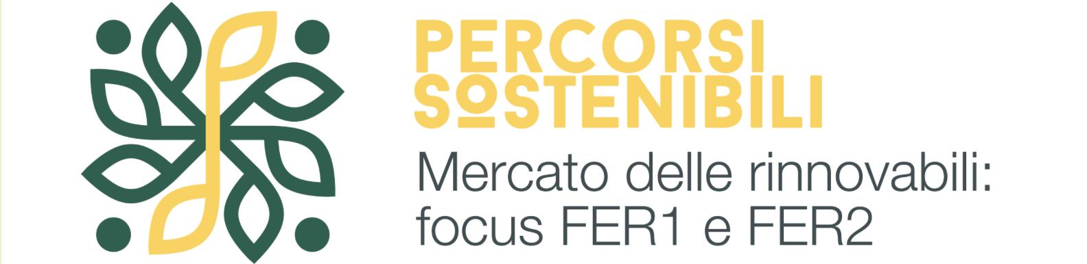 Percorsi Sostenibili – Mercato delle rinnovabili: focus FER1 e FER2,
